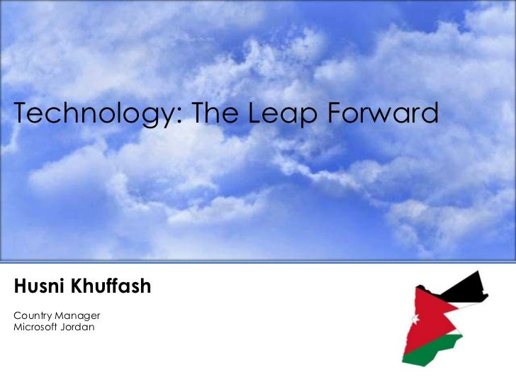 Technology: The Leap Forward<br />Husni Khuffash<br />Country Manager<br />Microsoft Jordan<br />