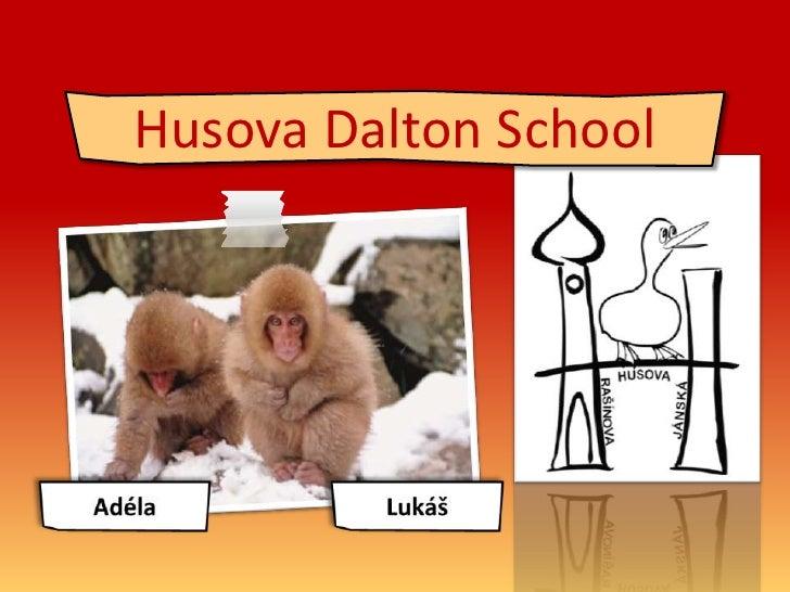 Husova Dalton School<br />Lukáš<br />Adéla<br />