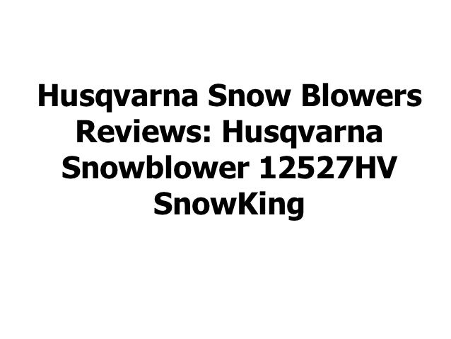 Husqvarna Snow Blowers Reviews:Husqvarna 291cc 27 Two-Stage Gas Snow Blower   Reviews