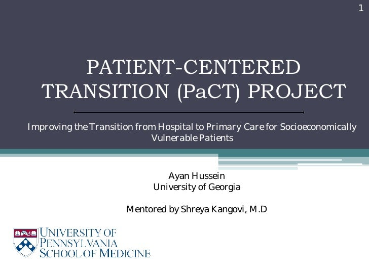 1      PATIENT-CENTERED   TRANSITION (PaCT) PROJECTImproving the Transition from Hospital to Primary Care for Socioeconomi...