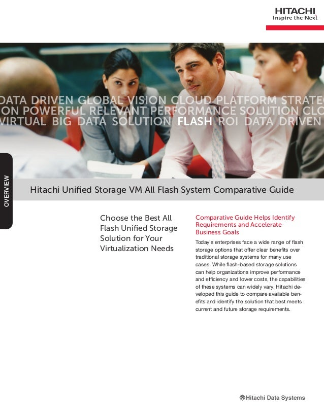 Hitachi Unified Storage VM All Flash System Comparative Guide Comparative Guide Helps Identify Requirements and Accelerate...
