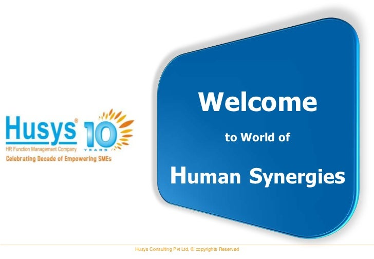 Welcome                                        to World of               Human SynergiesHusys Consulting Pvt Ltd, © copyri...