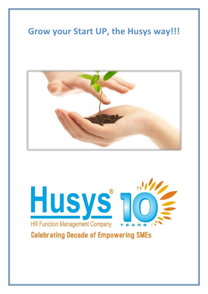 Grow your Start UP, the Husys way!!!