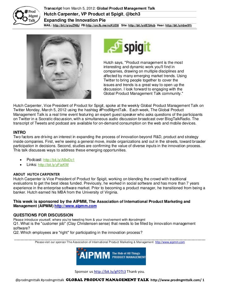 Transcript from March 5, 2012: Global Product Management Talk                    Hutch Carpenter, VP Product at Spigit, @b...