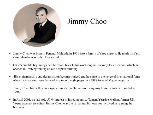 critical analysis of jimmy choo shoes Jimmy choo is a british luxury accessories brand, specializing in shoes, handbags, accessories, and fragrances founded in 1996 in london by couture shoe designer jimmy choo and vogue accessories editor tamara mellon obe, the brand enjoyed immediate success and rapidly acquired a sophisticated clientele.