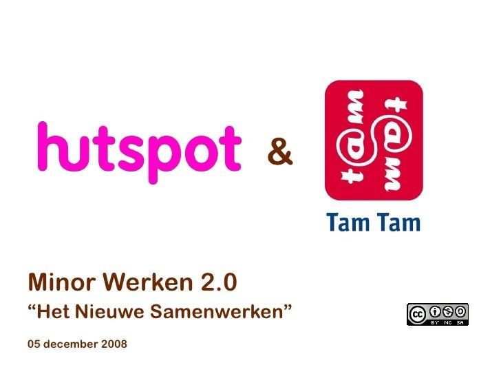 """&   Minor Werken 2.0 """"Het Nieuwe Samenwerken"""" 05 december 2008                            1"""