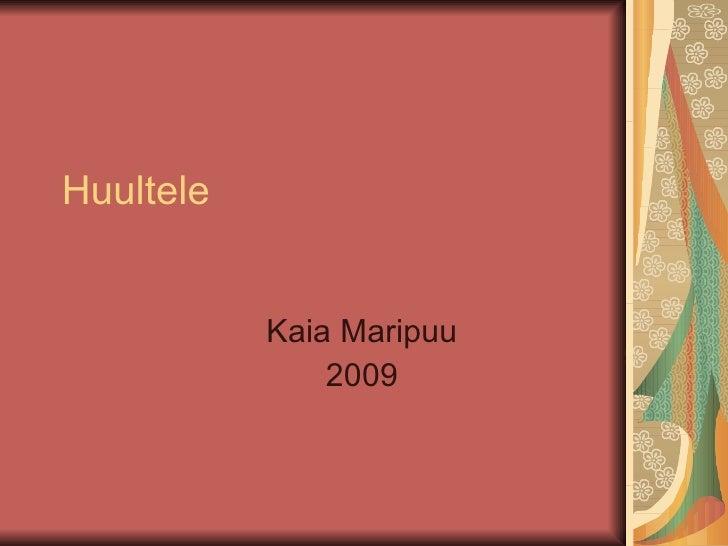 Huultele Kaia Maripuu 2009