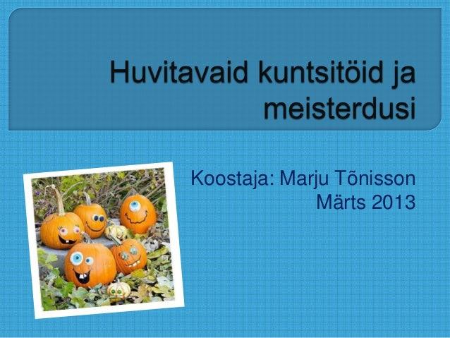 Koostaja: Marju Tõnisson             Märts 2013