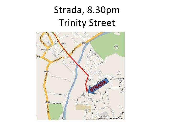 Strada, 8.30pm Trinity Street