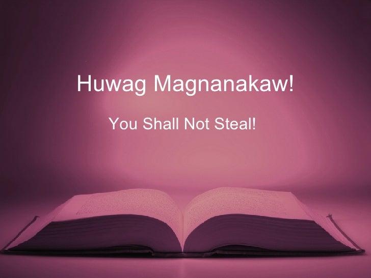 Huwag Magnanakaw! You Shall Not Steal!