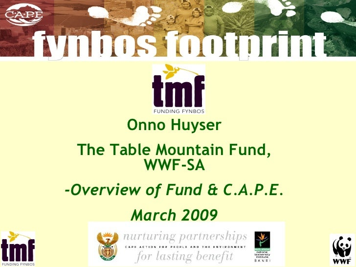 Onno Huyser The Table Mountain Fund, WWF-SA -Overview of Fund & C.A.P.E. March 2009