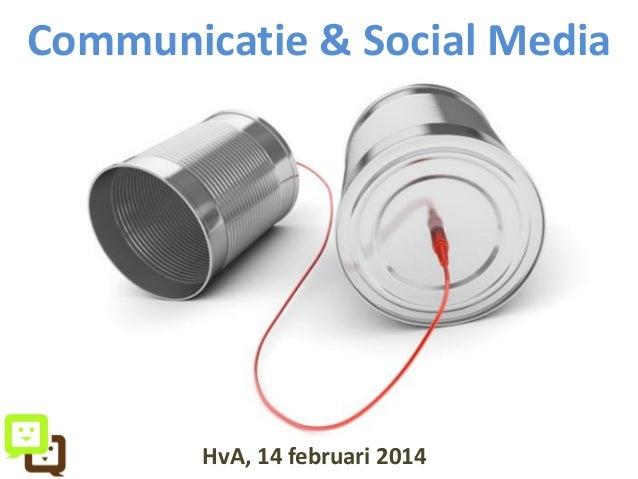 Communicatie & Social Media  HvA, 14 februari 2014