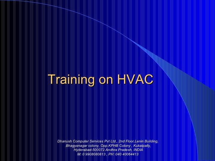 Training on HVAC  Dhanush Computer Services Pvt Ltd., 2nd Floor,Lenin Building,   Bhagyanagar colony, Opp.KPHB Colony , Ku...