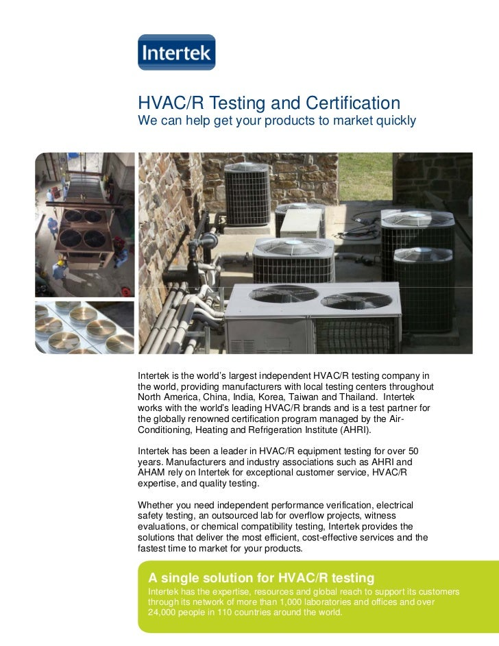 HVAC/R Testing and CertificationWe can help get your products to market quicklyIntertek is the world's largest independent...