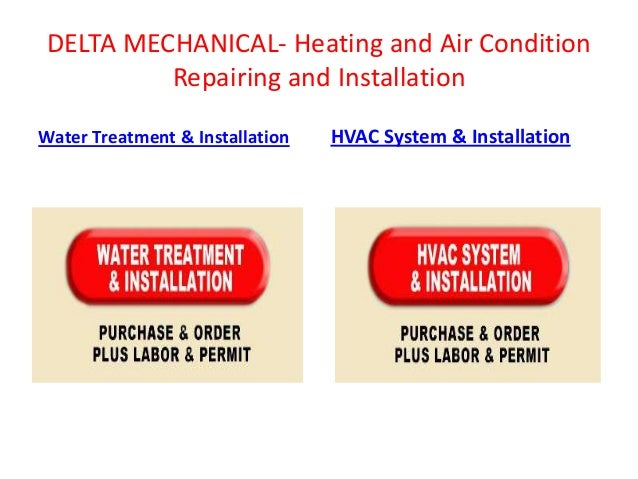 DELTA MECHANICAL- Heating and Air Condition Repairing and Installation Water Treatment & Installation  HVAC System & Insta...