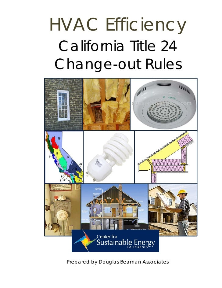 HVAC Efficiency California Title 24 Change-out Rules      Prepared by Douglas Beaman Associates