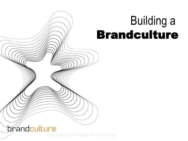 Building a Brandculture