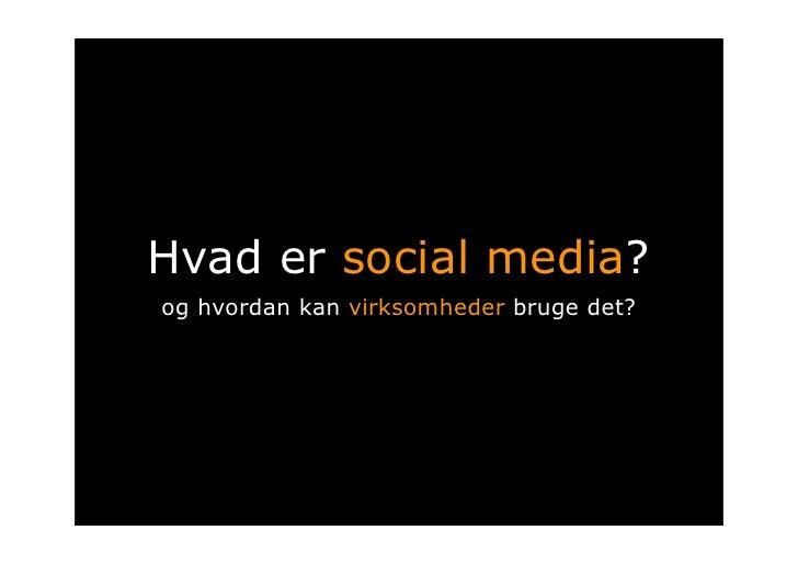 Hvad er social media? Og hvordan kan virksomheder bruge det?