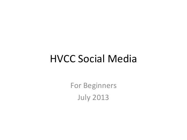 HVCC Social Media For Beginners July 2013