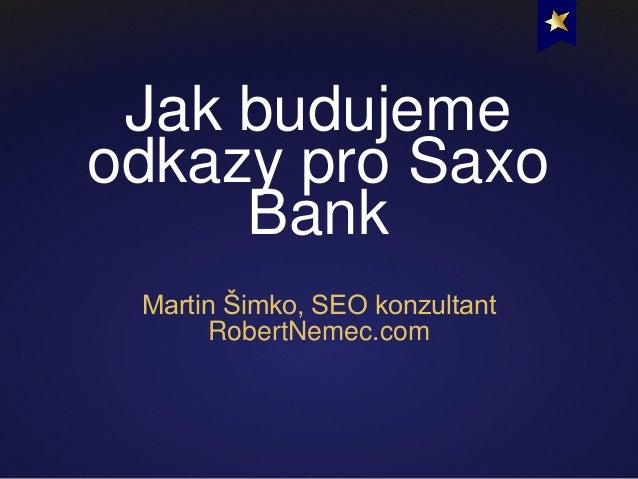 Jak budujeme zpětné odkazy pro Saxo Bank