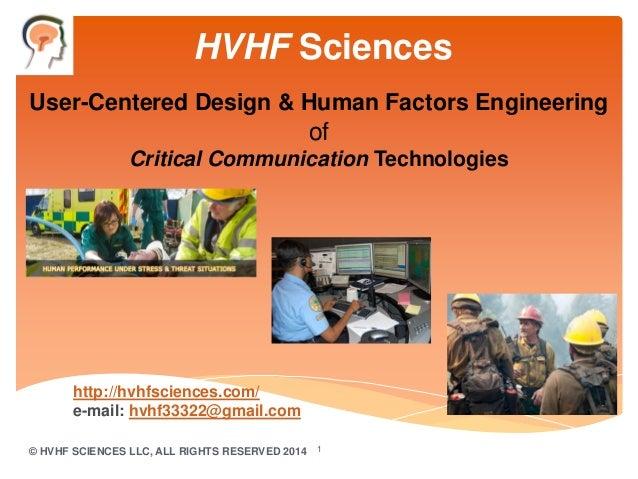 HVHF Sciences User-Centered Design & Human Factors Engineering  of Critical Communication Technologies  http://hvhfscience...