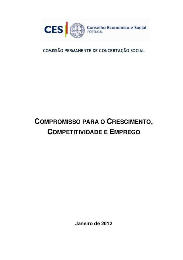 COMISSÃO PERMANENTE DE CONCERTAÇÃO SOCIAL COMPROMISSO PARA O CRESCIMENTO, COMPETITIVIDADE E EMPREGO Janeiro de 2012