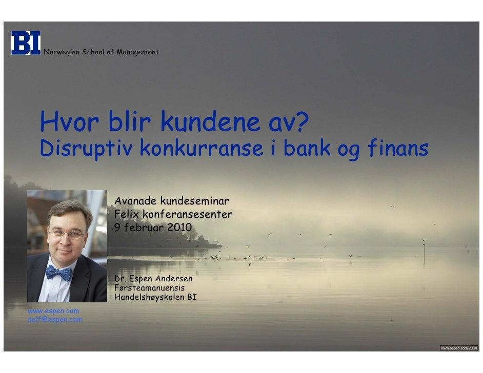 Norwegian School of Management                           Hvor bli k d                       H    blir kundene av?         ...
