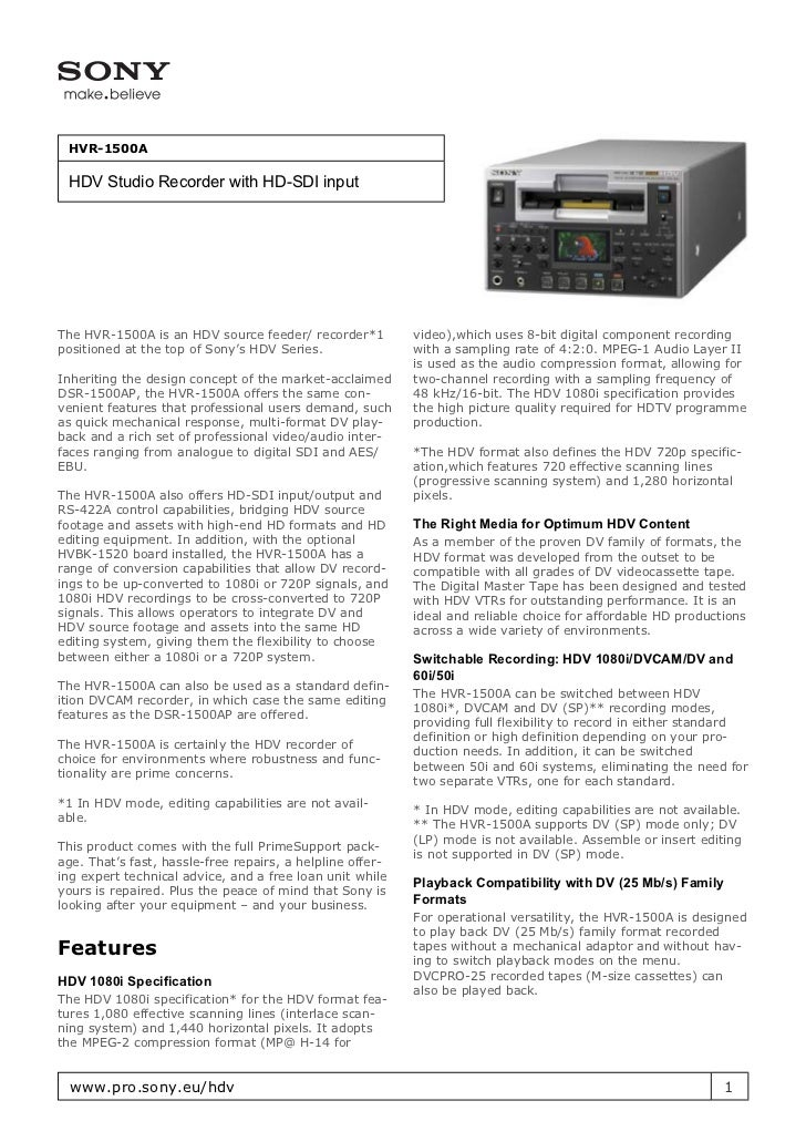 HVR-1500A HDV Studio Recorder with HD-SDI inputThe HVR-1500A is an HDV source feeder/ recorder*1          video),which use...