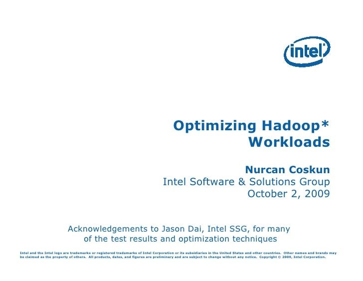 Optimizing Hadoop*                                                                                              Workloads ...