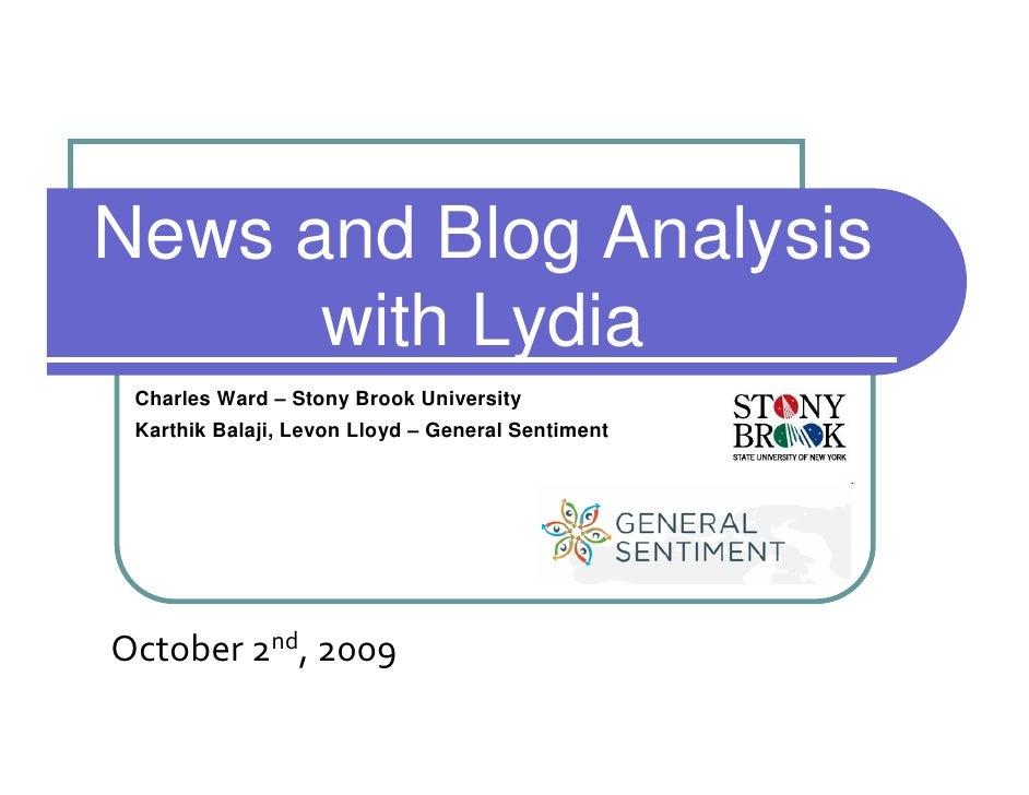 News and Blog Analysis       with Lydia  Charles Ward – Stony Brook University  Karthik Balaji, Levon Lloyd – General Sent...