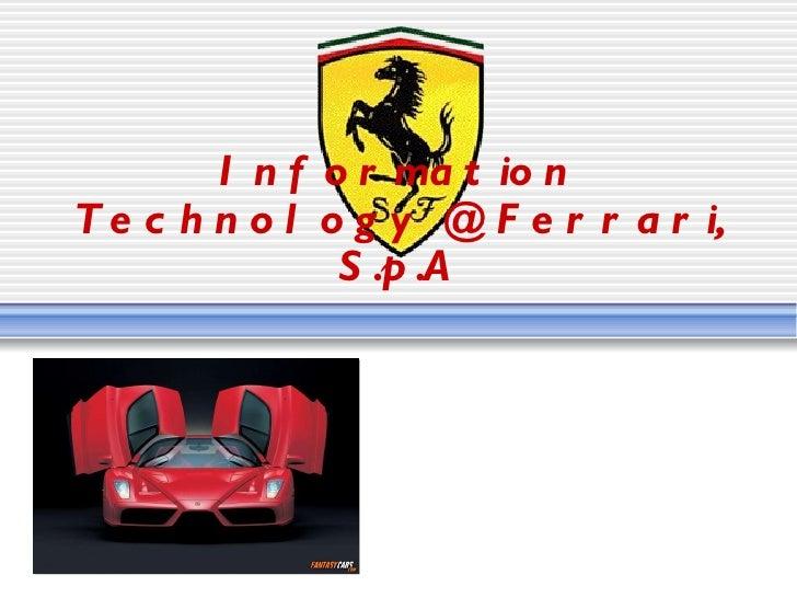 Information Technology @ Ferrari, S.p.A