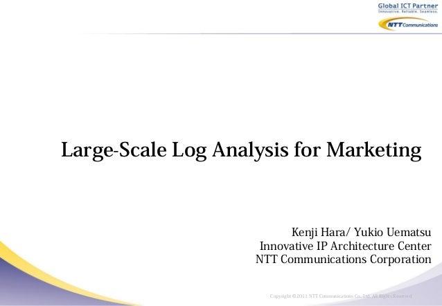 Large-Scale Log Analysis for Marketing                          Kenji Hara/ Yukio Uematsu                     Innovative I...