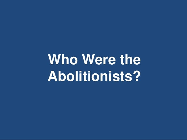 Hw 26 Abolition Movement Ppt