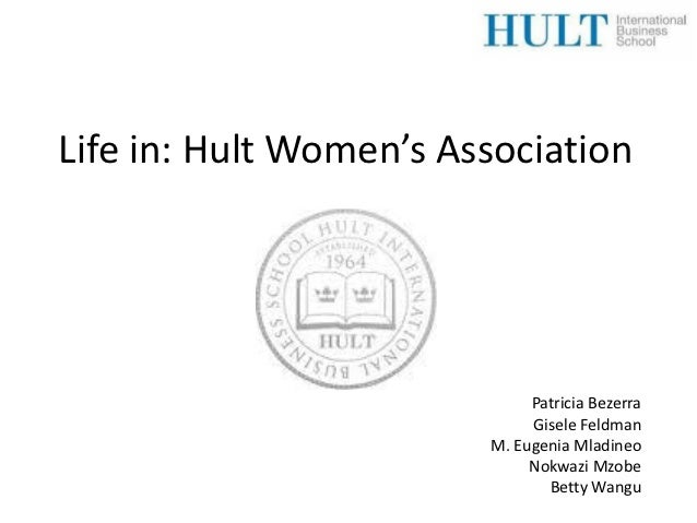 Life in: Hult Women's Association                             Patricia Bezerra                             Gisele Feldman ...