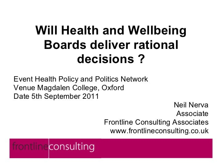 Will Health and Wellbeing       Boards deliver rational             decisions ?Event Health Policy and Politics NetworkVen...