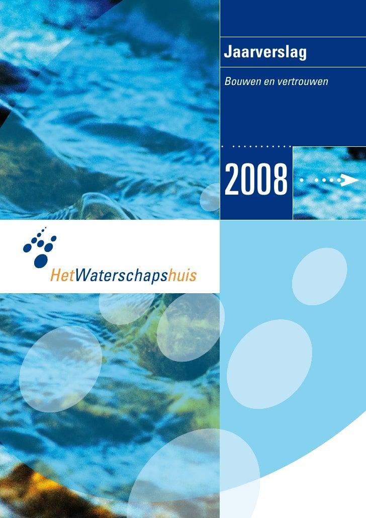 Jaarverslag 2008 Het Waterschapshuis