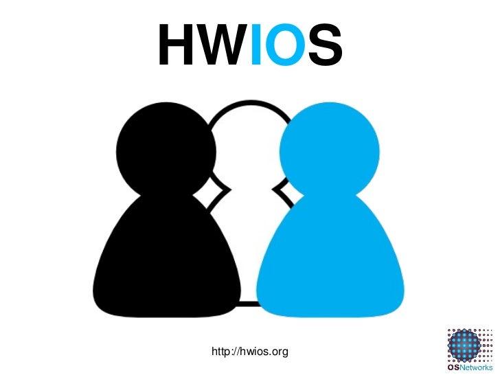 HWIOS                 http://hwios.org