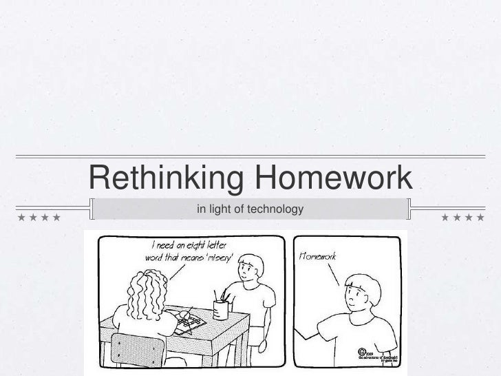 Rethinking Homework<br />in light of technology<br />