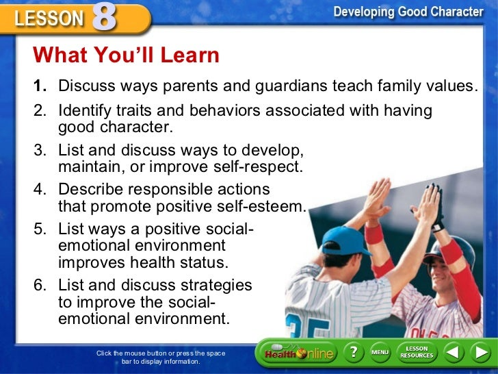 <ul><li>1. Discuss ways parents and guardians teach family values. </li></ul>What You 'll Learn 2. Identify traits and beh...