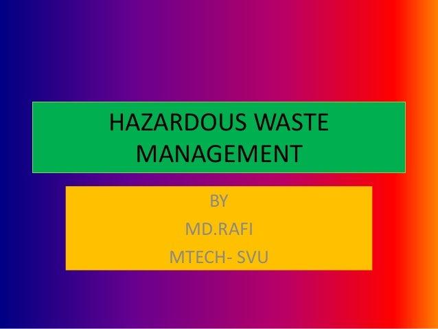 HAZARDOUS WASTE MANAGEMENT BY RAFI