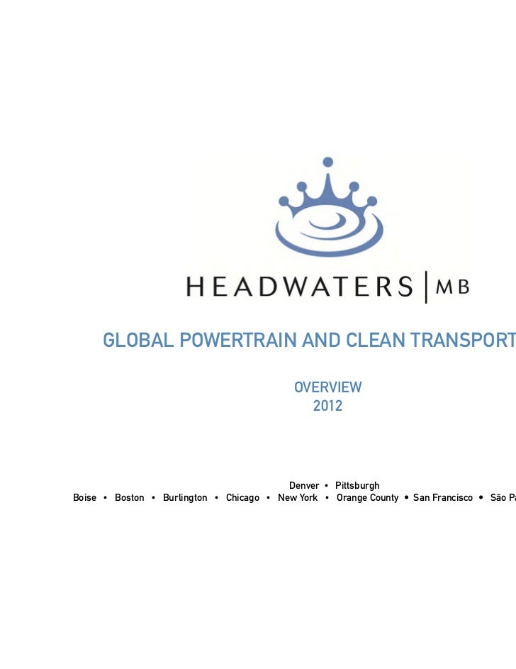 GLOBAL POWERTRAIN AND CLEAN TRANSPORTATION                                           OVERVIEW                             ...