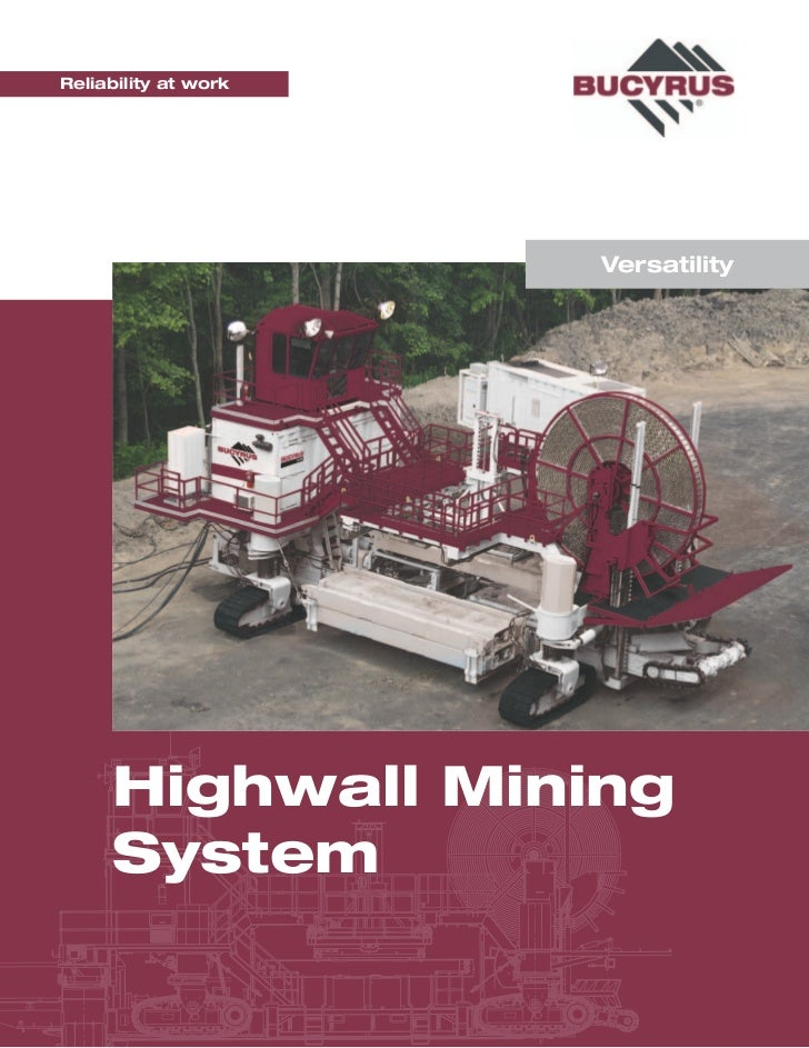Reliability at work                      Versatility     Highwall Mining     System