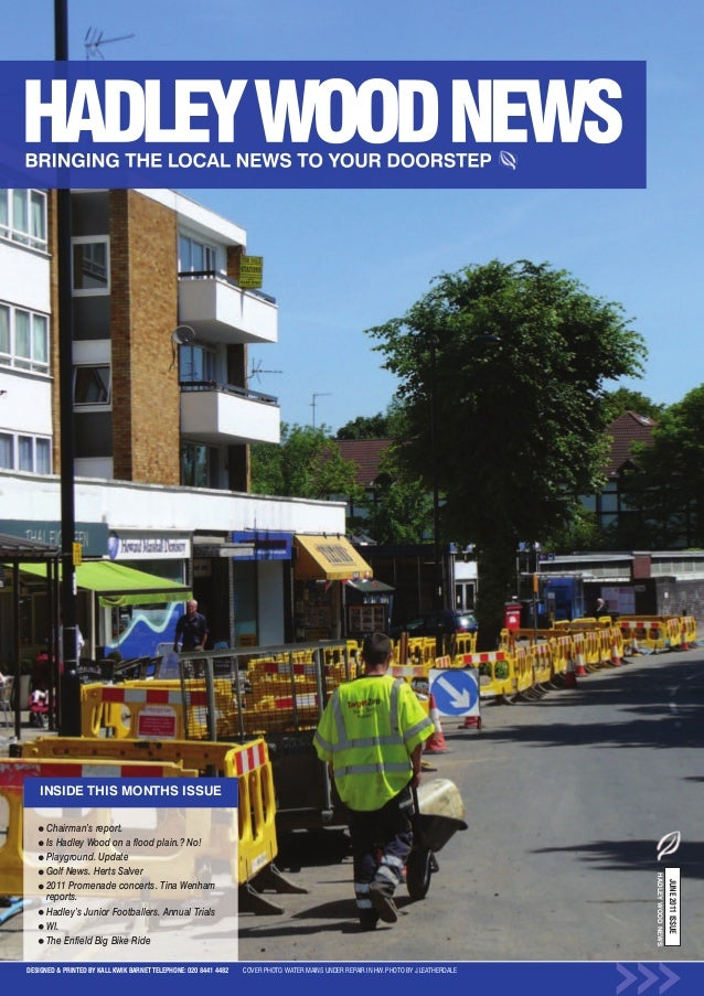 INSIDE THIS MONTHS ISSUE      Chairman's report.      Is Hadley Wood on a flood plain.? No!      Playground. Update      G...