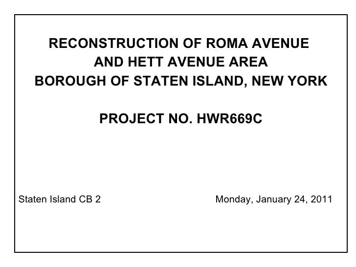<ul><li>RECONSTRUCTION OF ROMA AVENUE  </li></ul><ul><li>AND HETT AVENUE AREA </li></ul><ul><li>BOROUGH OF STATEN ISLAND, ...