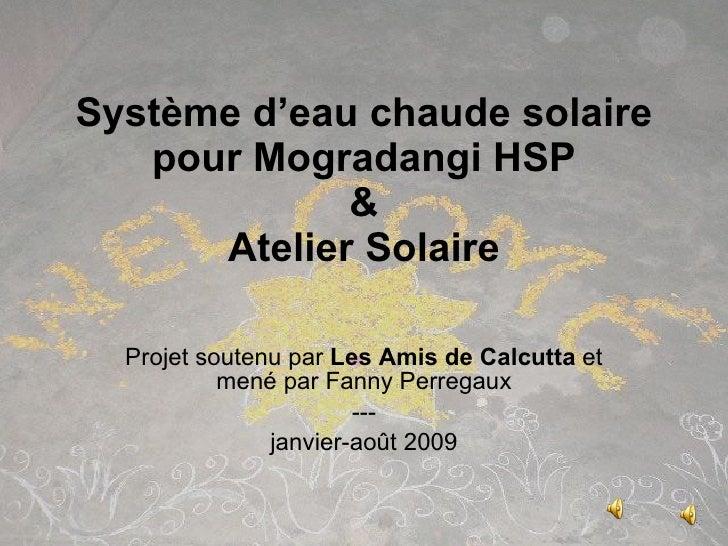 Système d'eau chaude solaire pour Mogradangi HSP & Atelier Solaire Projet soutenu par  Les Amis de Calcutta  et mené par F...