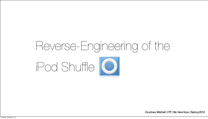 Reverse-Engineering of the                           iPod Shuffle                                                Courtney M...