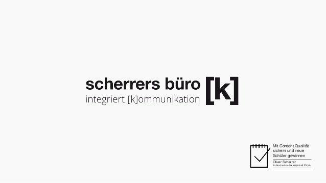 Mit Content Qualität  sichern und neue  Schüler gewinnen  Oliver Scherrer  für Hochschule für Wirtschaft Zürich
