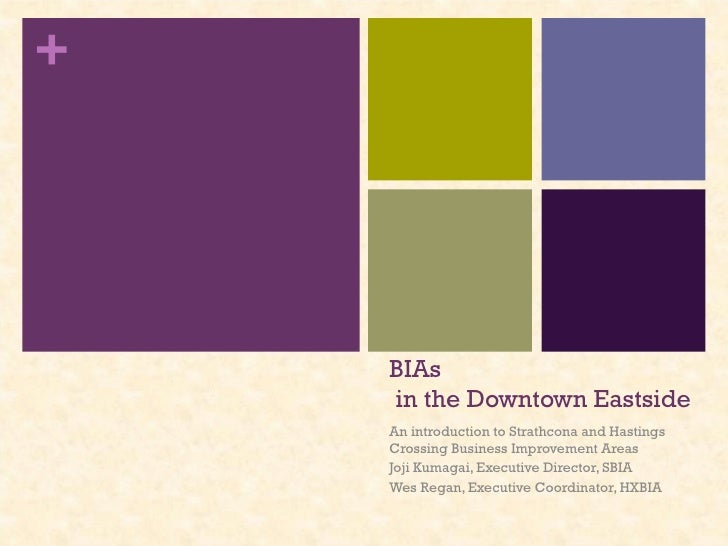 BIAs  in the Downtown Eastside An introduction to Strathcona and Hastings Crossing Business Improvement Areas  Joji Kumaga...