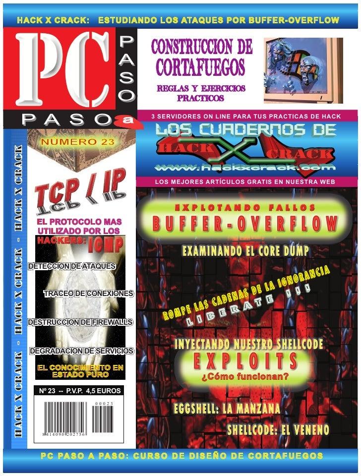 HACK X CRACK:          ESTUDIANDO LOS ATAQUES POR BUFFER-OVERFLOW                                 P                       ...