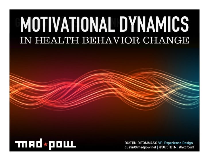 MOTIVATIONAL DYNAMICS GETTING A HORSE TO DRINK  IN HEALTH BEHAVIOR CHANGE                               DUSTIN DITOMMA...